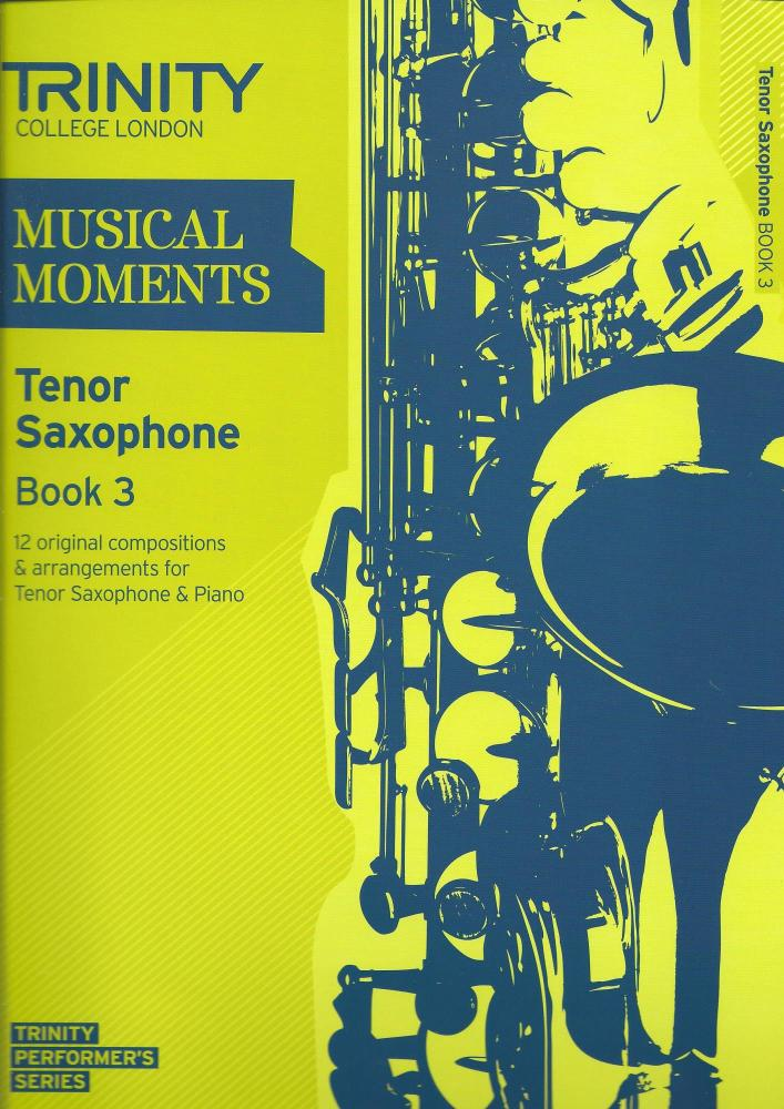Trinity College London: Musical Moments - Tenor Saxophone Book 3