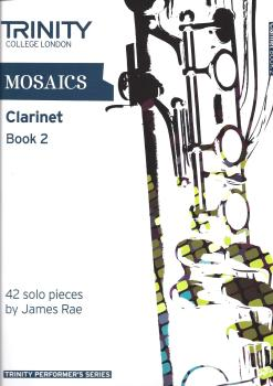 Trinity College London: Mosaics - Clarinet Book 2 (Grades 6-8)