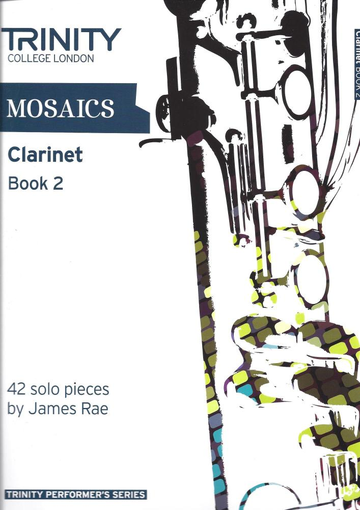 Trinity College London: Mosaics - Clarinet Book 2 (Grades 6-8)