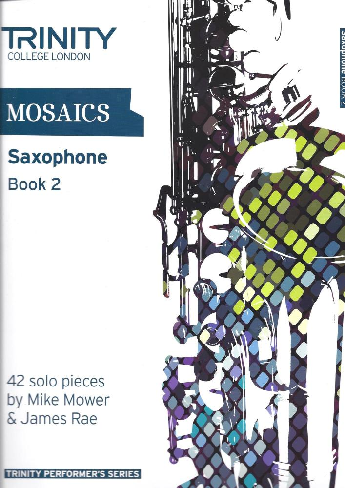Trinity College London: Mosaics - Saxophone Book 2 (Grades 6-8)