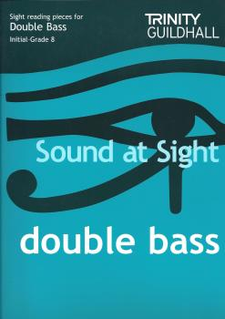 Sound At Sight: Double Bass (Initial - Grade 8)