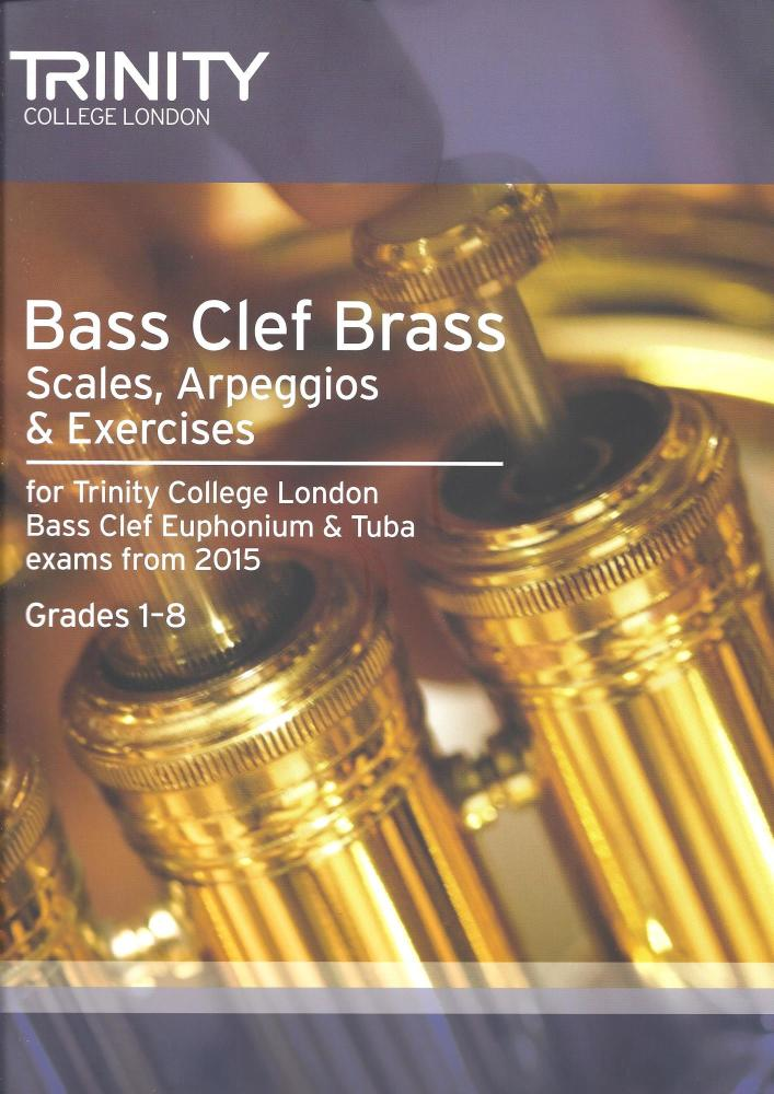 Trinity Bass Clef Brass Scales, Arpeggios & Exercises 2015 Grades 1 - 8