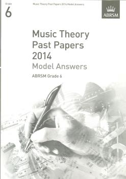 ABRSM Music Theory Past Papers 2014 - Model Answers (Grade 6)
