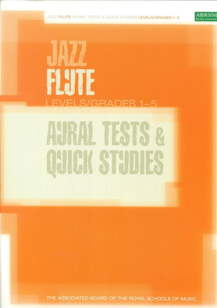 ABRSM JAZZ: FLUTE AURAL TESTS AND QUICK STUDIES LEVELS/GRADES 1-5 FLT