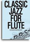 CLASSIC JAZZ FOR FLUTE FLT