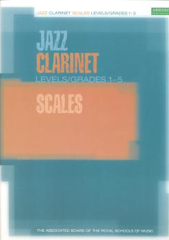 ABRSM JAZZ CLARINET SCALES LEVELS/GRADES 1-5 CLT