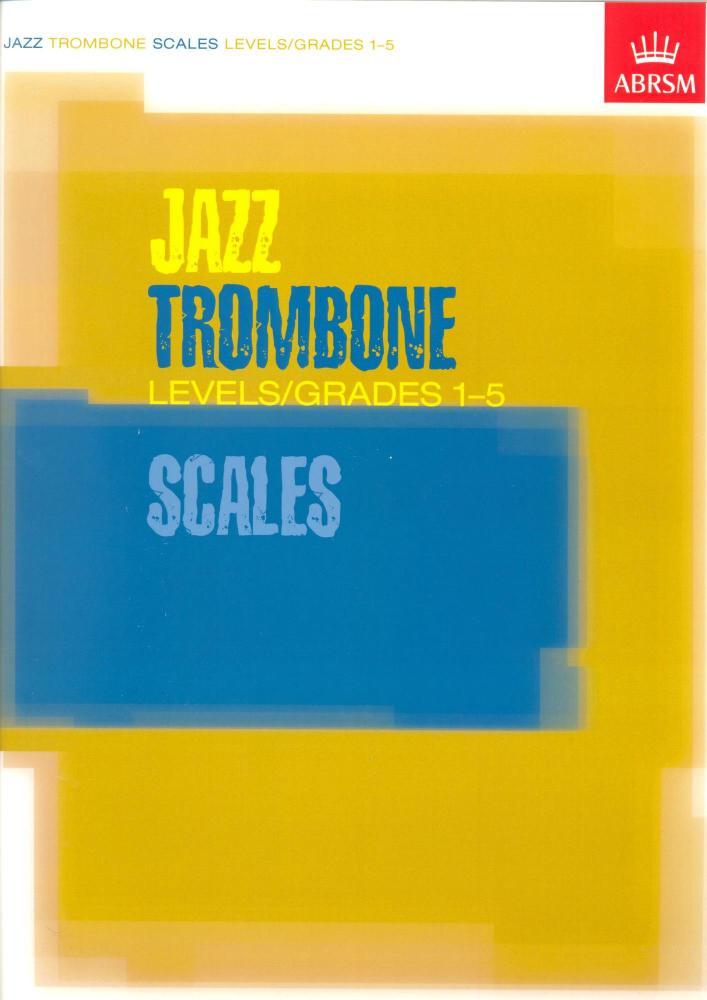 ABRSM JAZZ TROMBONE SCALES LEVELS/GRADES 1-5 TBN