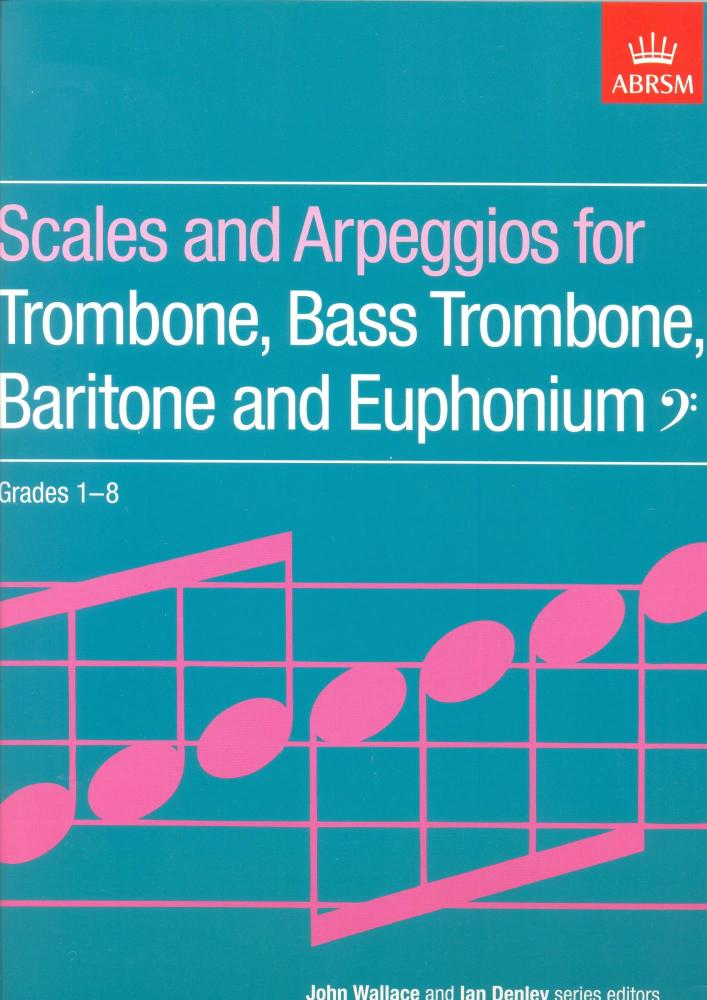 Scales And Arpeggios For Trombone, Bass Trombone, Baritone And Euphonium Gr