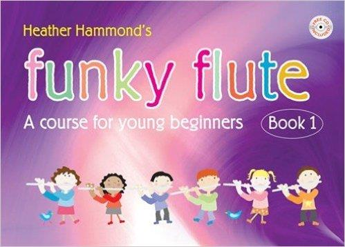 Heather Hammond's Funky Flute Book One (Student Edition)