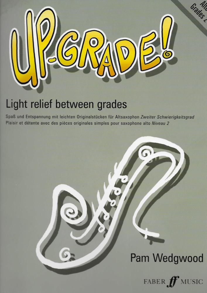 UP-GRADE! ALTO SAXOPHONE GRADES 2-3 BOOK