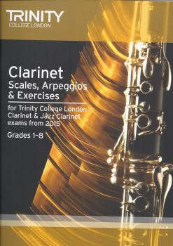 Trinity College London: Clarinet & Jazz Clarinet Scales, Arpeggios & Exercises From 2015