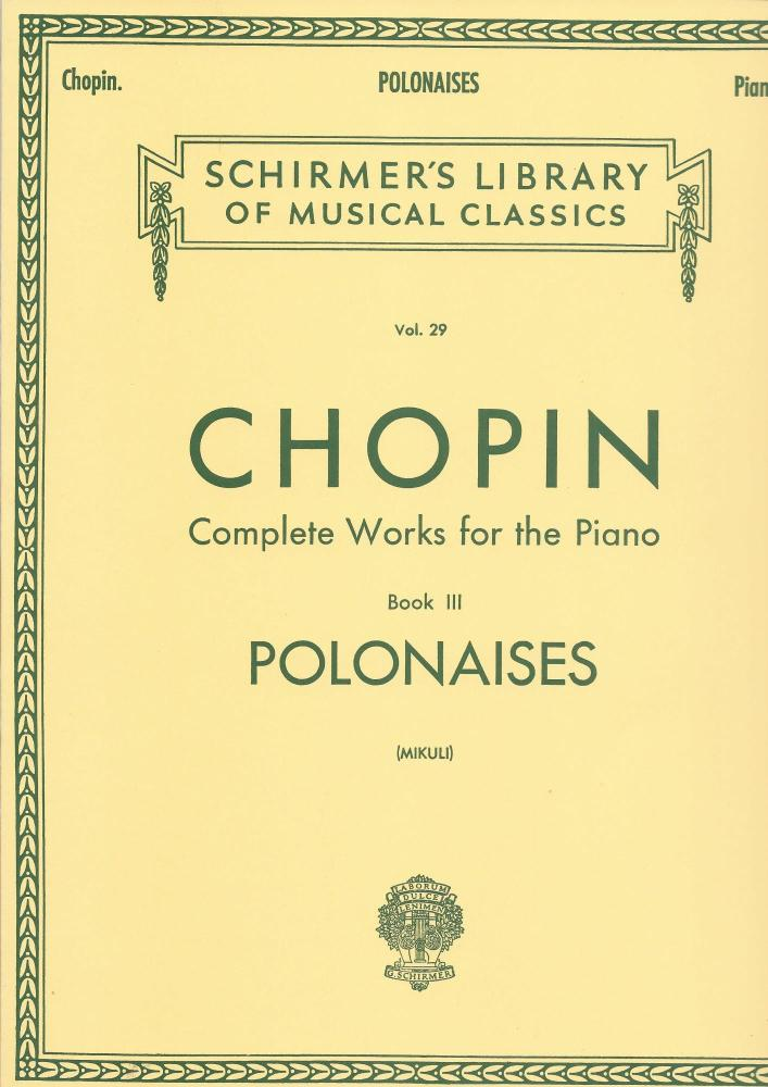 Frederic Chopin: Complete Works For The Piano Book III Polonaises