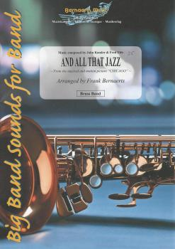 And All That Jazz (from Chicago) for Brass Band - John Kander & fred Ebb, arr. Frank Bernaerts