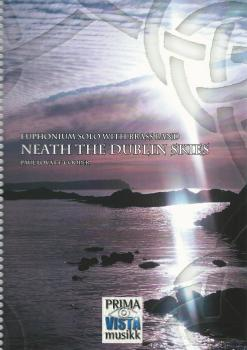 Neath the Dublin Skies for Euphonium and Brass Band - Paul Lovatt-Cooper