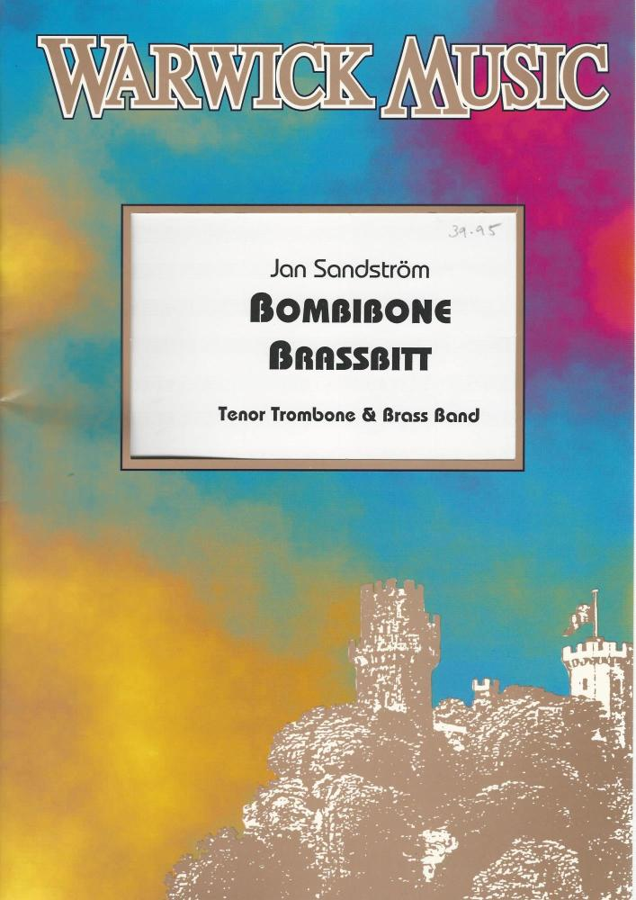 Bombibone Brassbitt for Trombone and Brass Band - Jan Sandstrom arr. Stephe