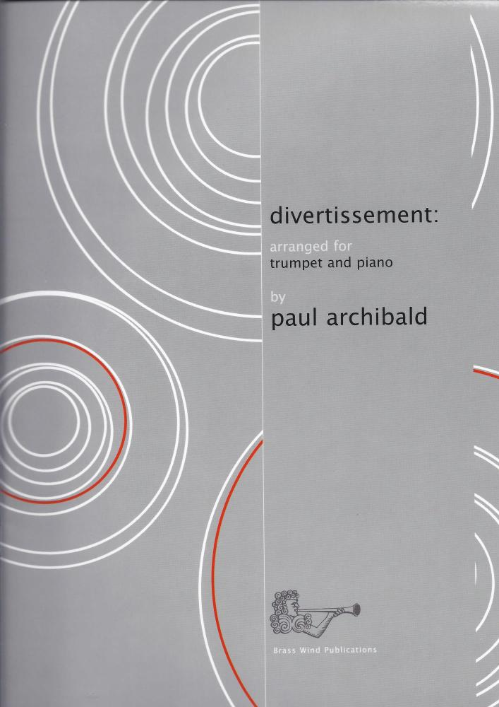 Paul Archibald: Divertissement (Trumpet/Piano)