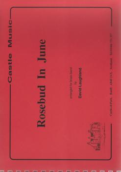 Rosebud In June for Brass Band - arr. David Laughland