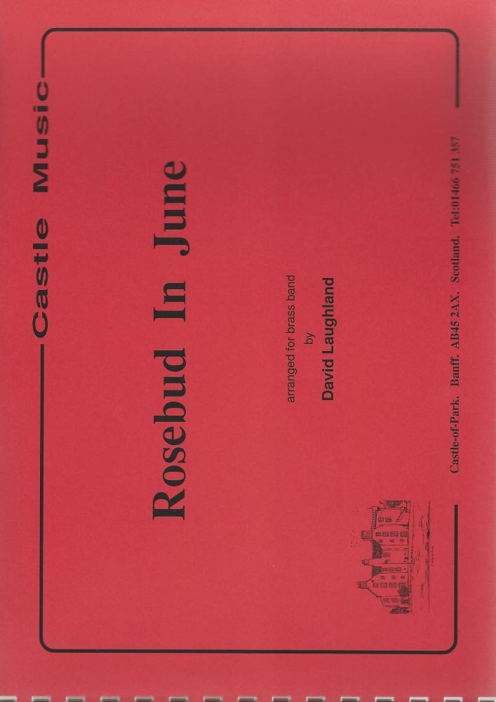 Rosebud In June for Brass Band - arr. David Laughland
