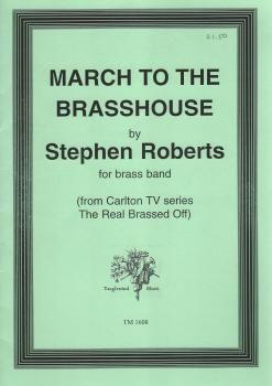 March to the Brasshouse for Brass Band - Stephen Roberts