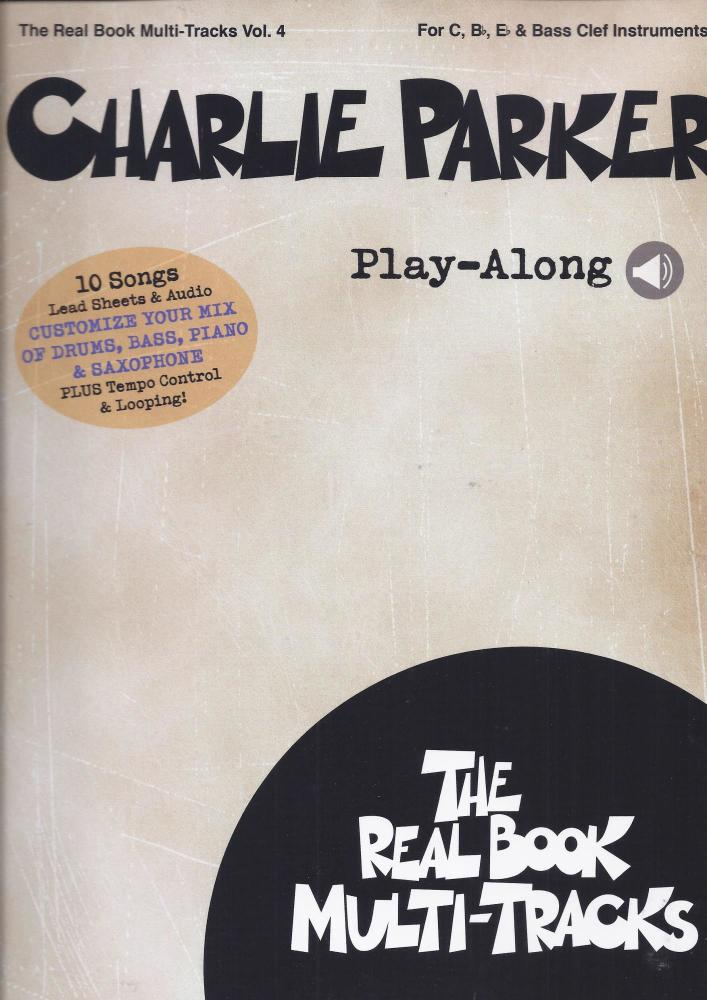Real Book Multi-Tracks Volume 4: Charlie Parker Play-Along (Book/Online Aud