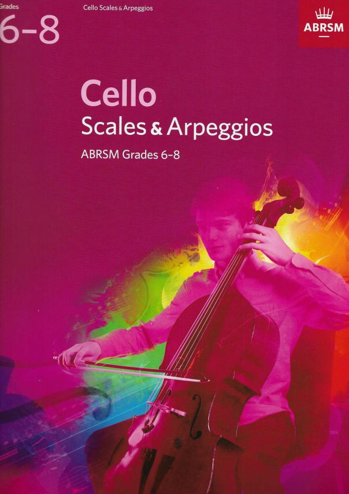 ABRSM: Cello Scales And Arpeggios - Grades 6-8 (From 2012)