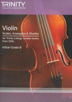 Trinity College London: Violin Scales, Arpeggios & Studies (Initial–Grade 8 From 2016)