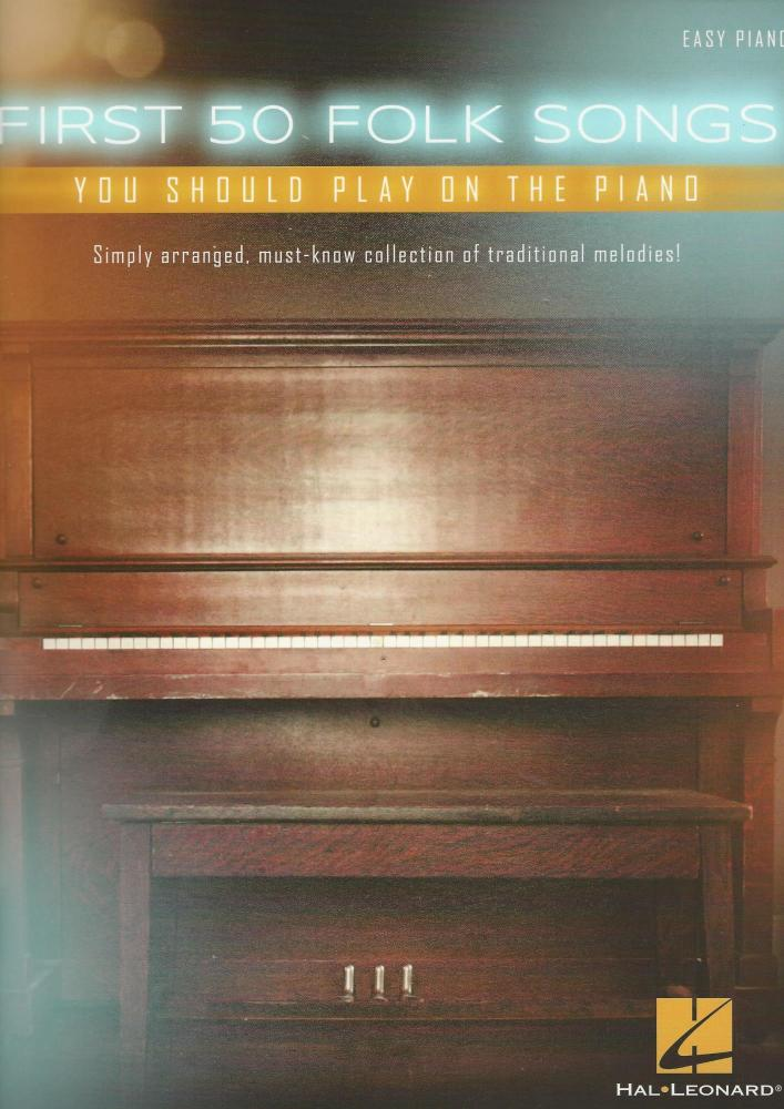 First 50 Folk Songs You Should Play On The Piano
