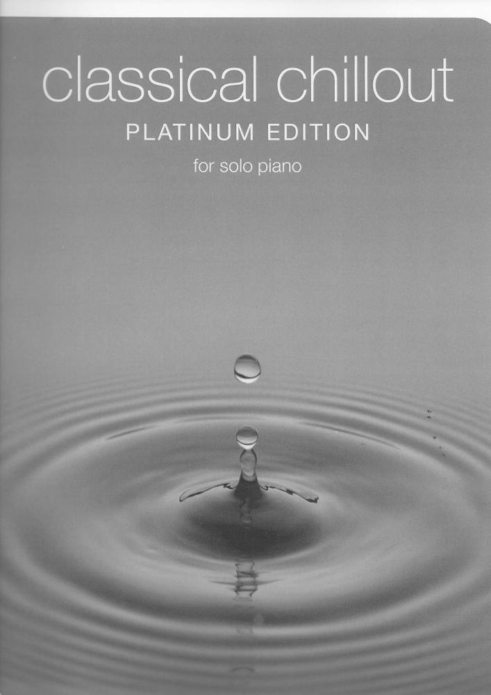 Classical Chillout Platinum Edition For Solo Piano