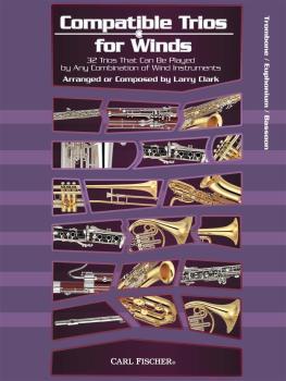 Larry Clark: Compatible Trios For Winds - Trombone / Euphonium / Bassoon