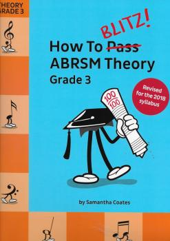 How To Blitz! ABRSM Theory Grade 3 (2018 Revised Edition)
