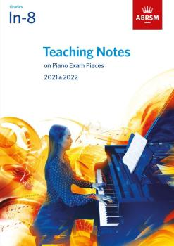 Teaching Notes on Piano Exam Pieces 2021 & 2022