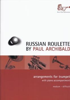 Paul Archibald: Russian Roulette For Trumpet
