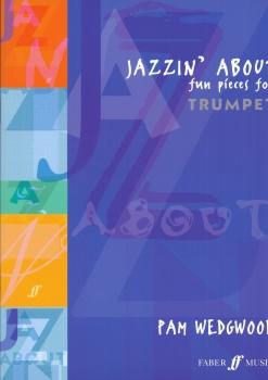 PAMELA WEDGWOOD: JAZZIN' ABOUT (TRUMPET) TPT BOOK