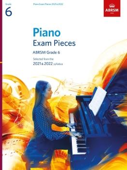 Piano Exam Pieces 2021 & 2022 - Grade 6