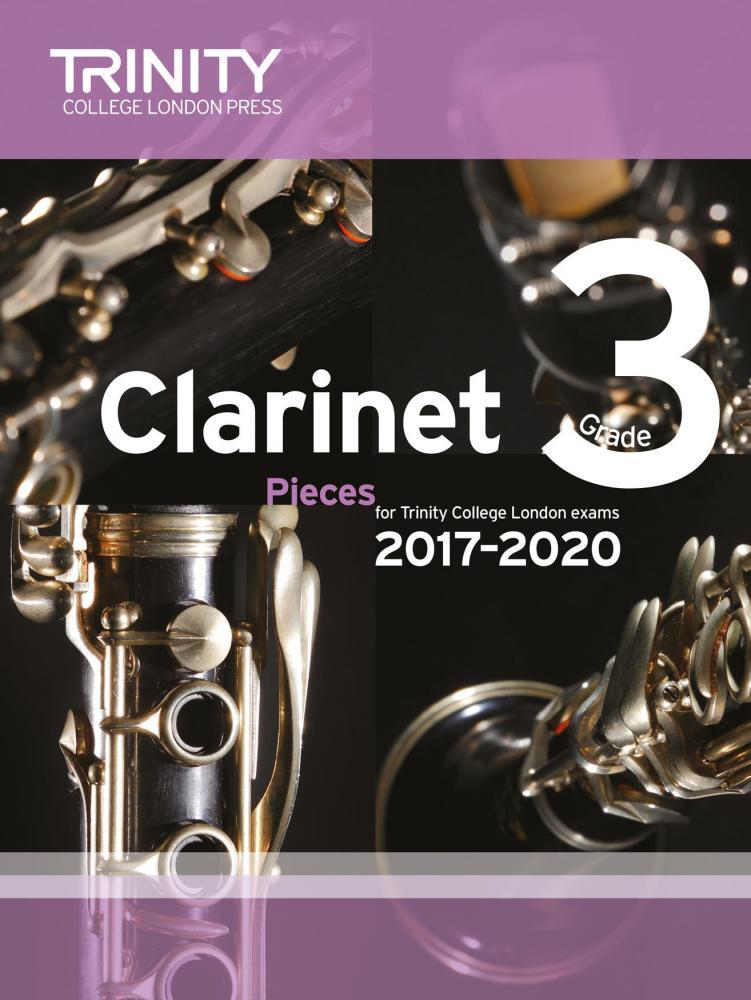 Trinity College London: Clarinet Exam Pieces Grade 3, 2017–2020 (Score And