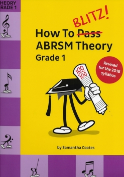 How To Blitz! ABRSM Theory Grade 1 (2018 Revised Edition)