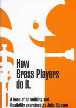 John Ridgeon: How Brass Players Do It