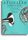 A TUNE A DAY FOR FRENCH HORN BOOK ONE HN