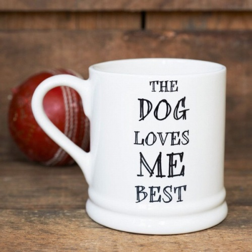 Bone China Mug The Dog Loves Me Best