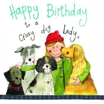 Crazy Dog Lady Birthday Card