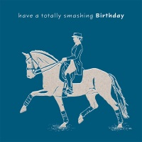 Smashing Birthday Dressage Card