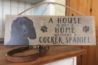 A House is not a Home Cocker Spaniel Wooden Hanging Sign (Black)