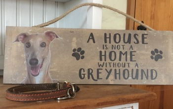 A House is not a Home Greyhound Wooden Hanging Sign