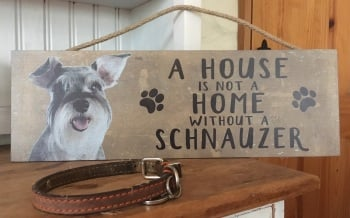 A House is not a Home Schnauzer Wooden Hanging Sign