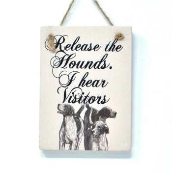 Release the Hounds Sign
