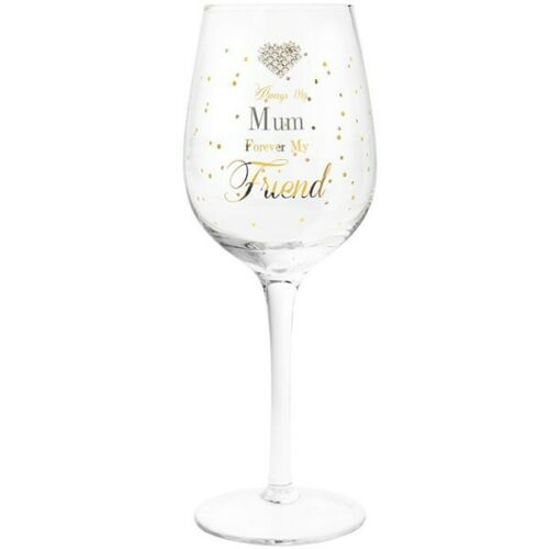 Always My Mum, Forever My Friend Wine Glass