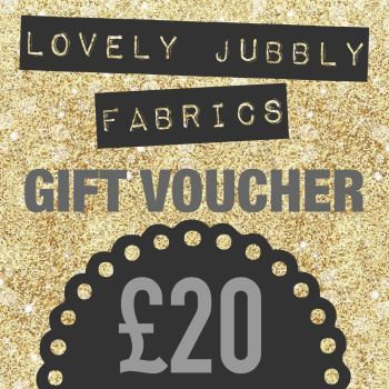 £20 Gift Voucher for Lovely Jubbly Fabrics sent by email
