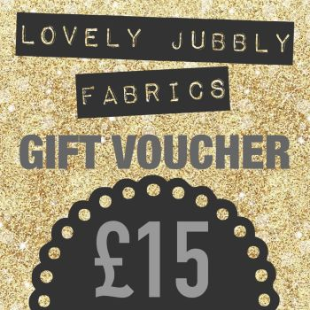 £15 Gift Voucher for Lovely Jubbly Fabrics sent by email