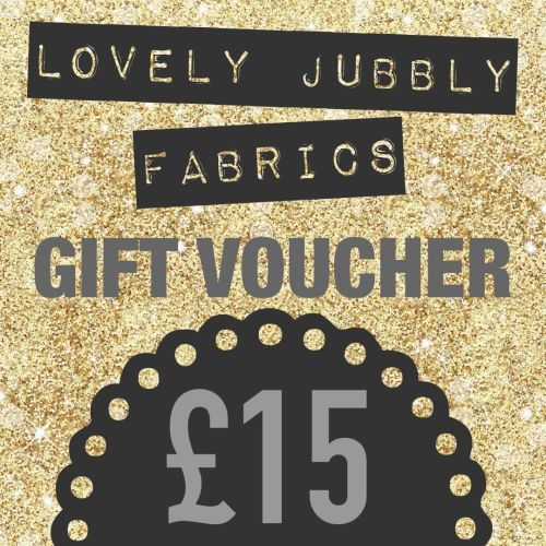 £15 Gift Voucher for Lovely Jubbly Fabrics