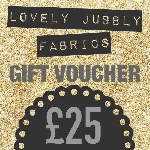 £25 Gift Voucher for Lovely Jubbly Fabrics